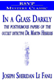 In a Glass Darkly (The posthumous papers of the occult detective Dr. Martin Hesselius)