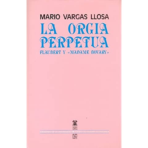 La orgia perpetua / The Perpetual Orgy: Flaubert y Madame Bovary / Flaubert and Madame (Perpetuo Premio)