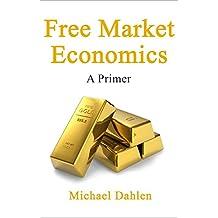 Free Market Economics: A Primer (English Edition)