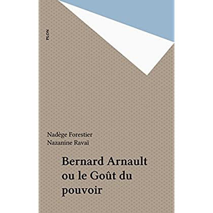 Bernard Arnault ou le Goût du pouvoir (Orban)