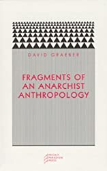 Fragments of an Anarchist Anthropology (Paradigm) by David Graeber (2004-04-01)