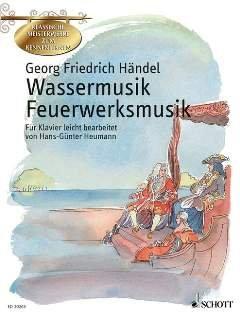 WASSERMUSIK + FEUERWERKSMUSIK - arrangiert für Klavier [Noten / Sheetmusic] Komponist: HAENDEL GEORG FRIEDRICH aus der Reihe: KLASSISCHE MEISTERWERKE ZUM KENNENLERNEN