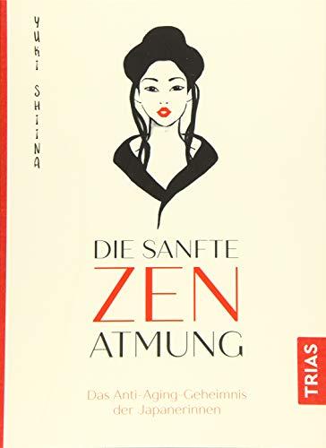 Die sanfte Zen-Atmung: Das Anti-Aging-Geheimnis der Japanerinnen