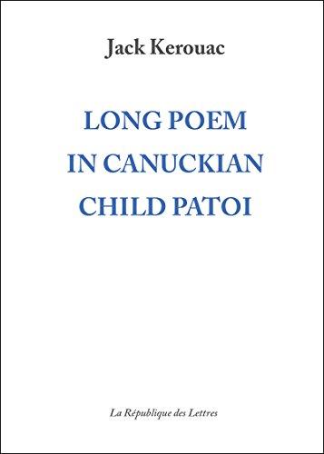 Long Poem in Canuckian Child Patoi probably medieval par Jack Kerouac