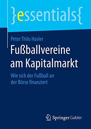 Fußballvereine am Kapitalmarkt (essentials)