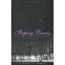 Sleeping Beauty, a Legend in Progress
