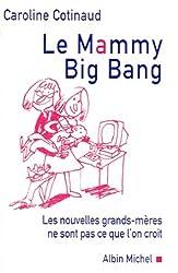 Le Mammy big bang