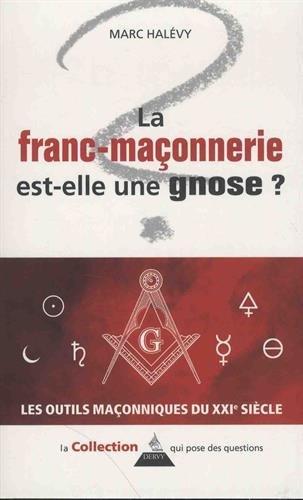 La Franc-maçonnerie est-elle une gnose ? par Marc Halévy