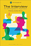 The Interview: An Ethnographic Approach (Association of Social Anthropologists Monographs)