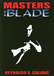 Masters of the Blade by Reynaldo S. Galang (2006-01-03)
