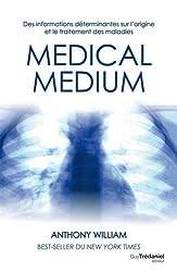 Medical medium : Des informations déterminantes sur l'origine et le traitement des maladies