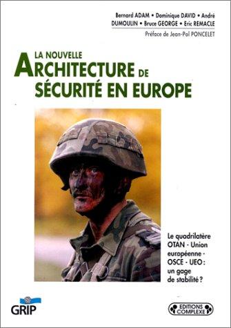 La nouvelle architecture de sécurité en Europe