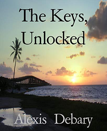 The Keys, Unlocked: The American Island Highway (English Edition)