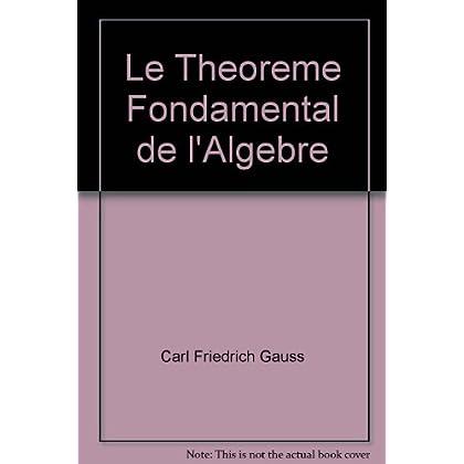 Le Theoreme Fondamental de l'Algebre