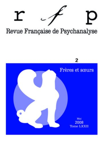 Revue Française de Psychanalyse, N° 2 : Frères et soeurs