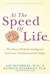 At The Speed Of Life: Turning On The Power Of Body Intelligence To Create Transformational Miracles