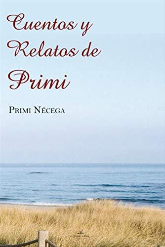 Cuentos y relatos de Primi por Primi Nécega