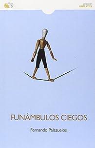 Funambulos Ciegos ) par Fernando Palazuelos