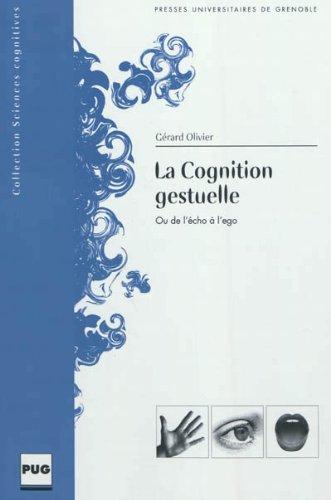 La cognition gestuelle : Ou de l'écho à l'ego
