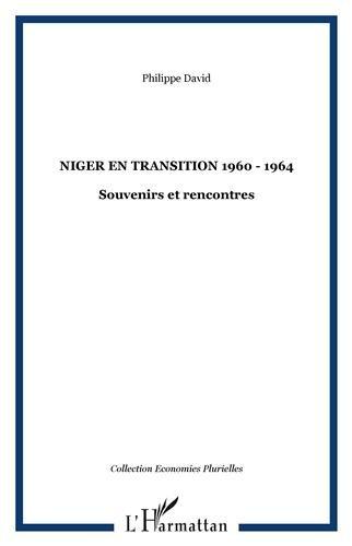 Niger en transition 1960-1964 : Souvenirs et rencontres