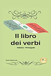 Il Libro dei Verbi (O Livro dos Verbos): (Italiano - Português)