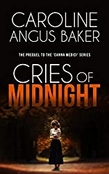 Cries of Midnight: The Prequel to the 'Canna Medici' Series