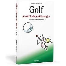 Golf: Zwölf Liebeserklärungen