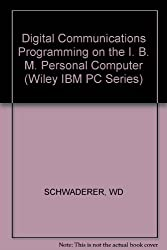 Digital Communications Programming on the I. B. M. Personal Computer (Wiley IBM PC Series)