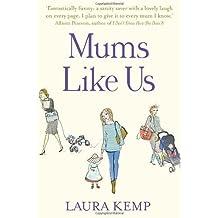 Mums Like Us by Kemp, Laura (2013)