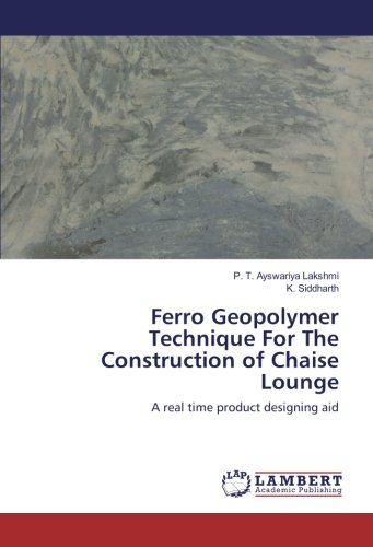 Ferro Geopolymer Technique For The Construction of Chaise Lounge: A real time product designing aid