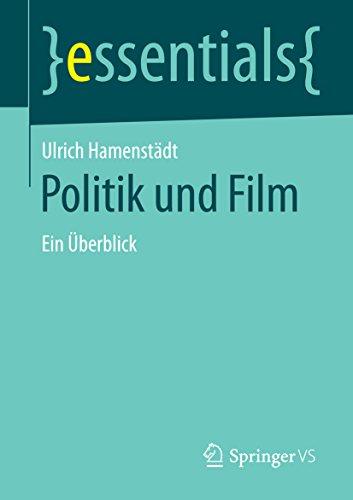 Politik und Film: Ein Überblick (essentials)