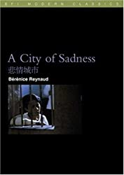 A City Of Sadness (Bfi Film Classics)