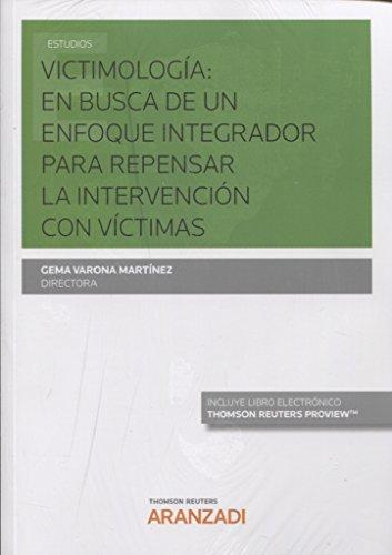 Victimología: en busca de un enfoque integrador para repensar la intervención con víctimas (Papel + e-book) (Monografía) por Gema Varona Martínez