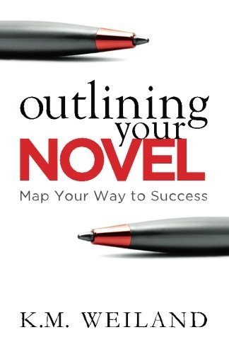 Outlining Your Novel: Map Your Way to Success by Weiland, K. M. (2011) Paperback