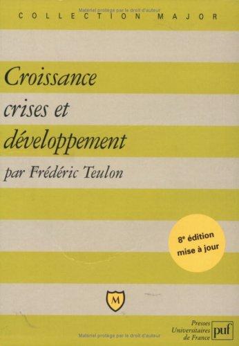 Croissance, crises et développement par Frédéric Teulon