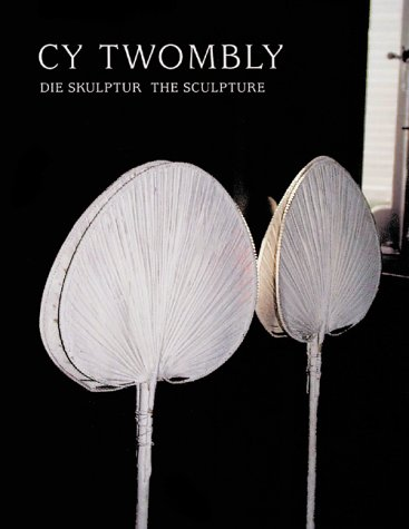 Cy Twombly: The Sculpture