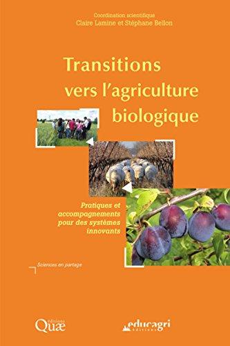 Transitions vers l'agriculture biologique: Pratiques et accompagnements pour des systèmes innovants