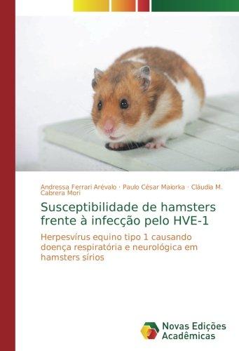 Susceptibilidade de hamsters frente à infecção pelo HVE-1: Herpesvírus equino tipo 1 causando doença respiratória e neurológica em hamsters sírios