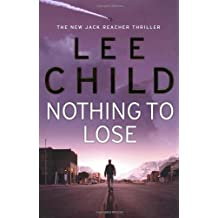 Nothing to Lose (Jack Reacher) by Lee Child (2008-03-24)