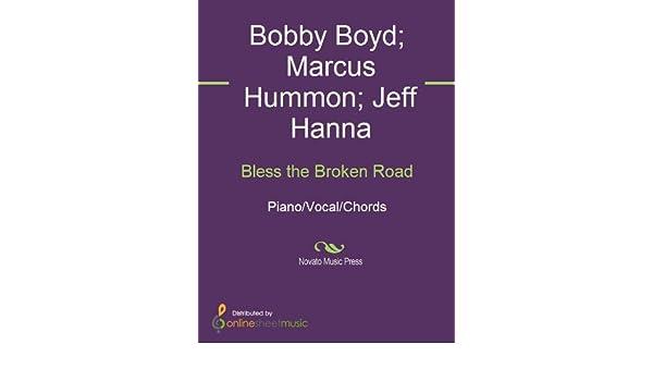Bless The Broken Road Ebook Bobby Boyd Jeff Hanna Marcus Hummon