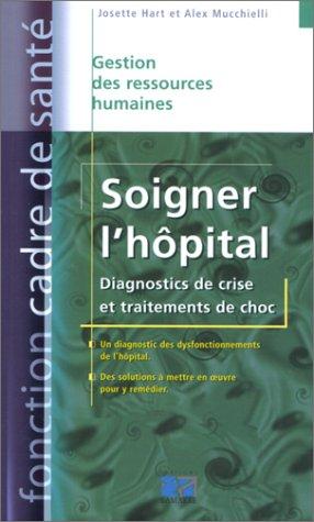 Soigner l'hôpital : Diagnostics de crise et traitements de choc