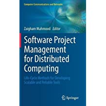 Software Project Management for Distributed Computing: Life-cycle Methods for Developing Scalable and Reliable Tools