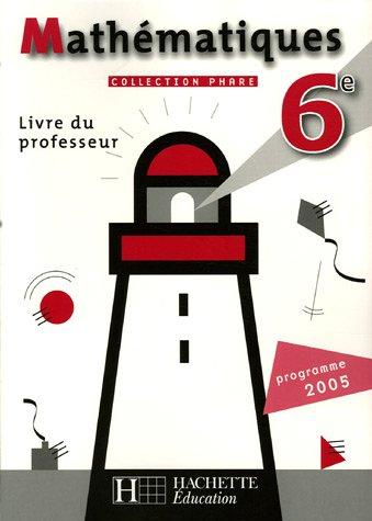 Mathématiques 6e : Livre du professeur par Roger Brault, Isabelle Daro, Dominique Perbos-Raimbourg, Laurent Ploy, Collectif