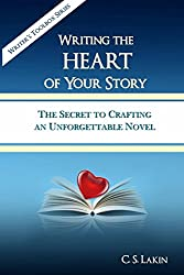 Writing the Heart of Your Story: The Secret to Crafting an Unforgettable Novel: 1 (Writer's Toolbox Series) by C.S. Lakin (26-Jun-2014) Paperback