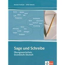 Sage und schreibe. Übungswortschatz Grundstufe Deutsch.