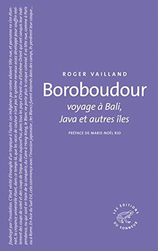 Boroboudour, voyage à Bali, Java et autres îles par Roger Vailland