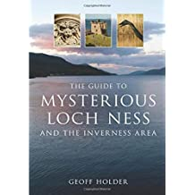 The Guide to Mysterious Loch Ness and the Inverness Area