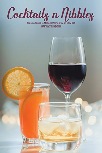 Cocktails n Nibbles: Raise a Glass to National Wine Day on May 25! (English Edition)