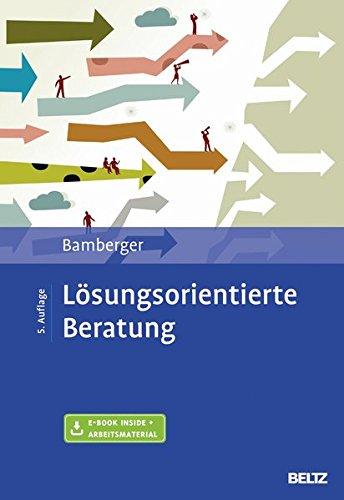 Lösungsorientierte Beratung: Praxishandbuch. Mit E-Book Inside und Arbeitsmaterial