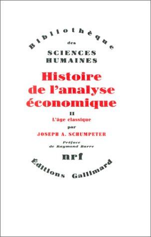 Histoire de l'analyse économique (Tome 2-L'âge classique (1790 à 1870))